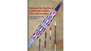 Making Northern California Paddle Bow and Arrows DVD