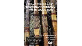 Fire Hardened White Wood Bow DVD NEW!